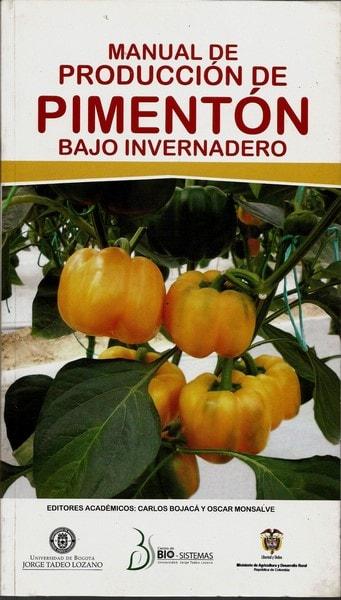 Manual de producción de pimentón bajo invernadero - Carlos Bojacá - 9789587250992