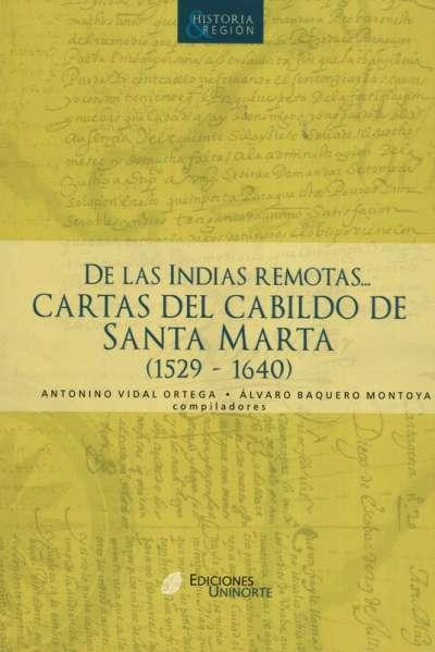 Libro: De las indias remotas | Autor: Antonino Vidal Ortega | Isbn: 9789588252421
