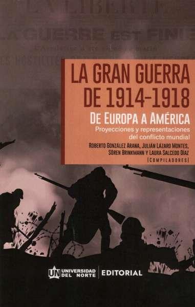 La Gran Guerra de 1914-1918. De Europa a América Latina