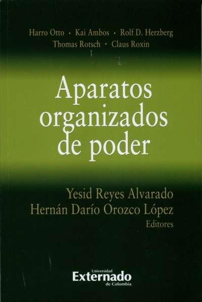 Libro: Aparatos organizados de poder | Autor: Harro Otto | Isbn: 9789587904161
