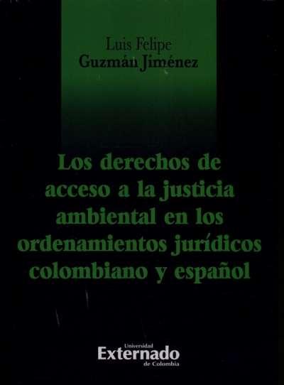 Los derechos de acceso a la justicia ambiental en los ordenamientos jurídicos colombiano y español