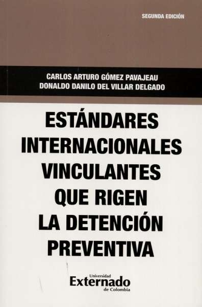 Estándares internacionales vinculantes que rigen la detención preventiva