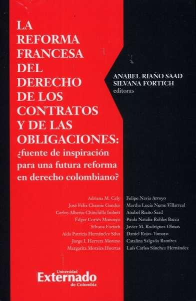 La reforma francesa del derecho de los contratos y de las obligaciones: ¿Fuente de inspiración para una futura reforma en derecho colombiano?