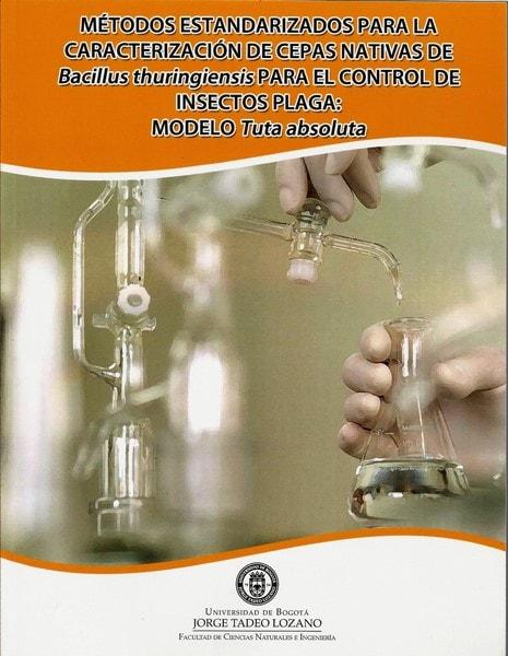 Métodos estandarizados para la caracterización de cepas nativas de bacillus thuringiensis para el control de insectos plaga: modelo tuta absoluta - Javier Hernández - 9789587251050