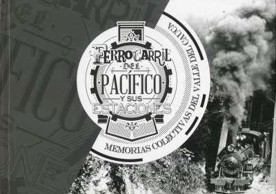 Libro: Ferrocarril del Pacífico y sus estaciones | Autor: Varios Autores | Isbn: 9789585168374