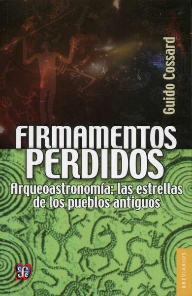 Libro: Firmamentos perdidos   Autor: Guido Cossard   Isbn: 9786071622334