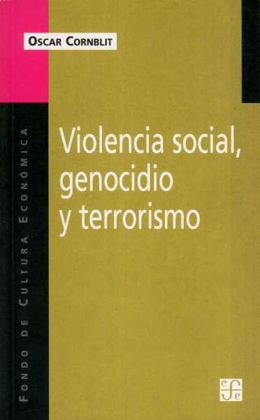 Violencia social, genocidio y terrorismo