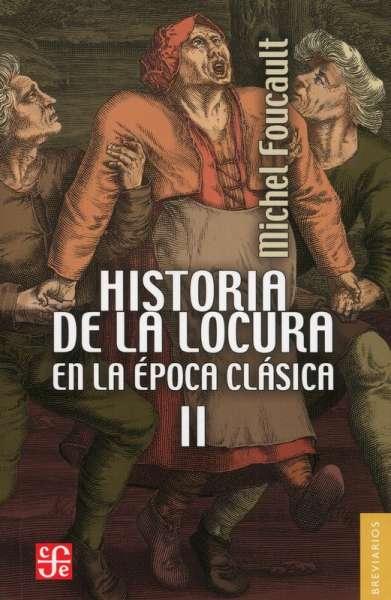Historia de la locura en la época clásica II