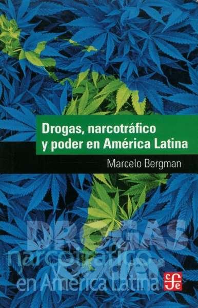 Drogas, narcotráfico y poder en América Latina