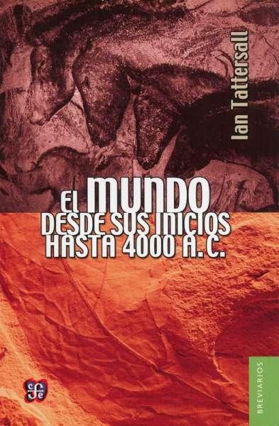 El mundo desde sus inicios hasta 4000 a. C.
