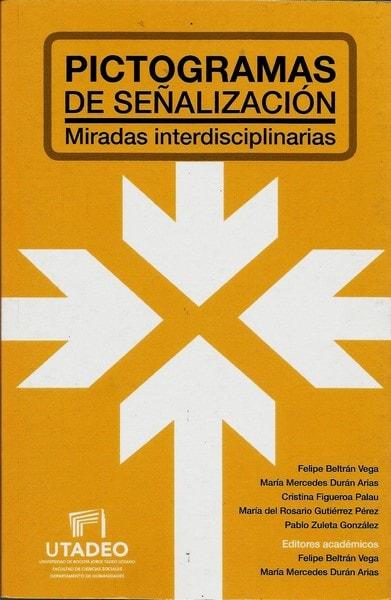 Pictogramas de señalización. Miradas interdisciplinarias - Felipe Beltrán Vega - 9789587251555