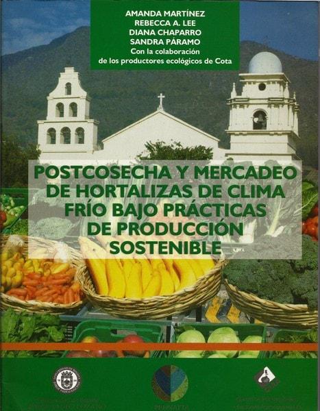Postcosecha y mercadeo de hortalizas de clima frío bajo prácticas de producción sostenible - Amanda Martínez - 9589029582