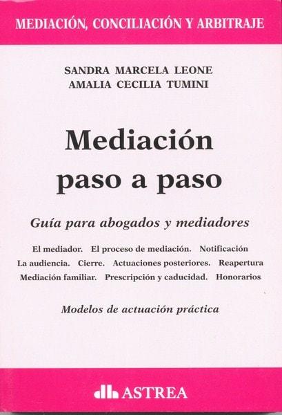 Mediación paso a paso. Guía para abogados y mediadores - Sandra Leone - 9789877061116