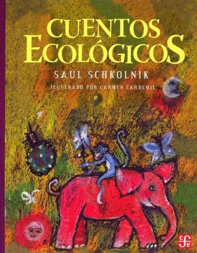 Libro: Cuentos ecológicos | Autor: Saúl Schkolnik | Isbn: 9789681647575