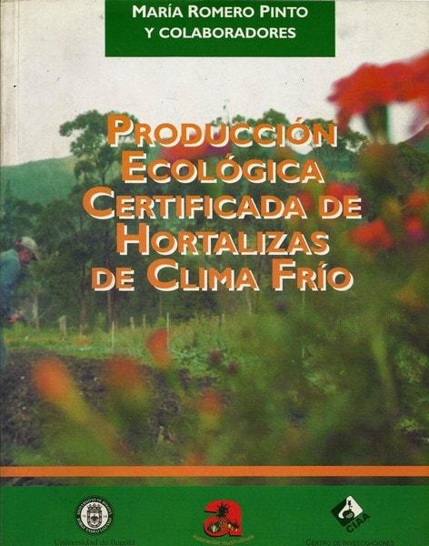 Producción ecológica certificada de hortalizas de clima frío - María Romero Pinto - 9589029523