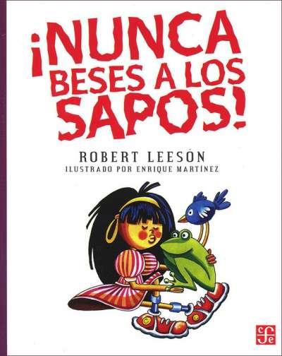 Libro: ¡Nunca beses a los sapos! | Autor: Robert Leeson | Isbn: 9789681647957