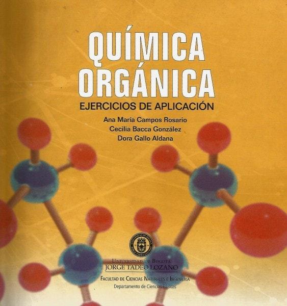 Química orgánica. Ejercicios de aplicación - Ana María Campos Rosario - 9789587250862