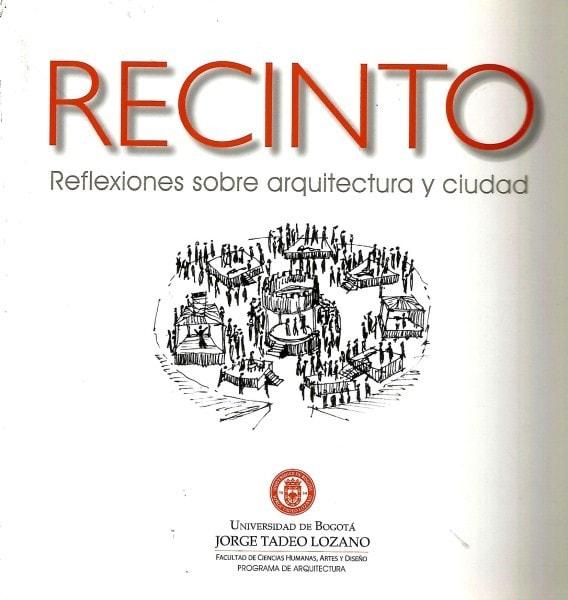 Recinto reflexiones sobre arquitectura y ciudad - Luz Adriana Varela Lima - 9789587250404