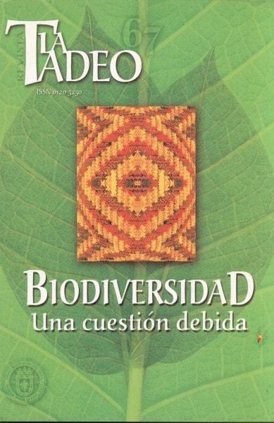 Revista la tadeo nº 67. Biodiversidad: una cuestión debida - Universidad Jorge Tadeo Lozano - 01205250