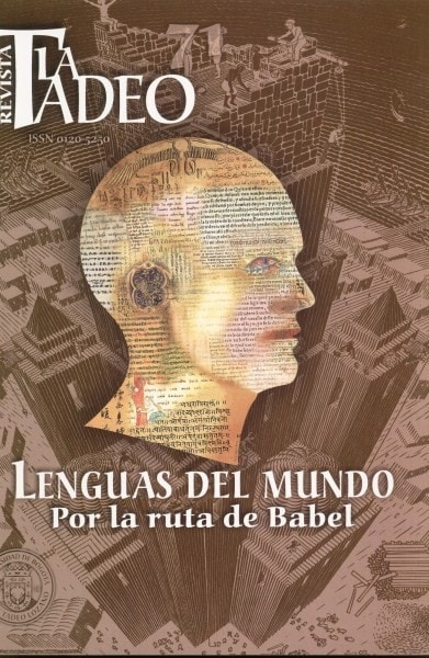 Revista la tadeo nº 71. Lenguas del mundo. Por las rutas de babel - Universidad Jorge Tadeo Lozano - 01205250