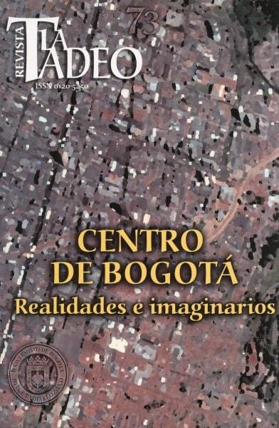 Revista la tadeo nº 73. Centro de bogotá. Realidades e imaginarios - Universidad Jorge Tadeo Lozano - 01205250