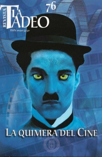 Revista la tadeo nº 76 la quimera del cine - Universidad Jorge Tadeo Lozano - 01205250