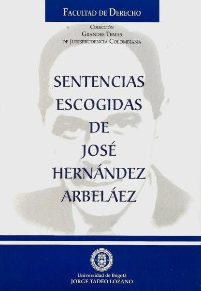 Sentencias escogidas de josé hernández arbeláez - José Hernandez Arbeláez - 9589029531