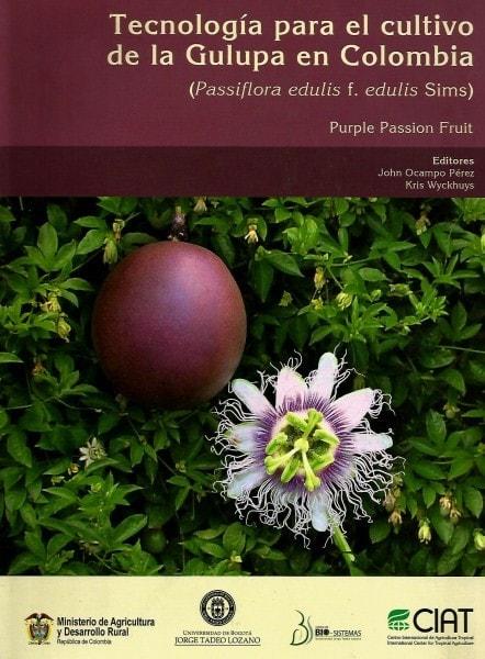 Tecnología para el cultivo de la gulupa en colombia (passiflora edulis f. Edulis sims). Purple passion fruit - Jhon Ocampo Pérez - 9789587250923