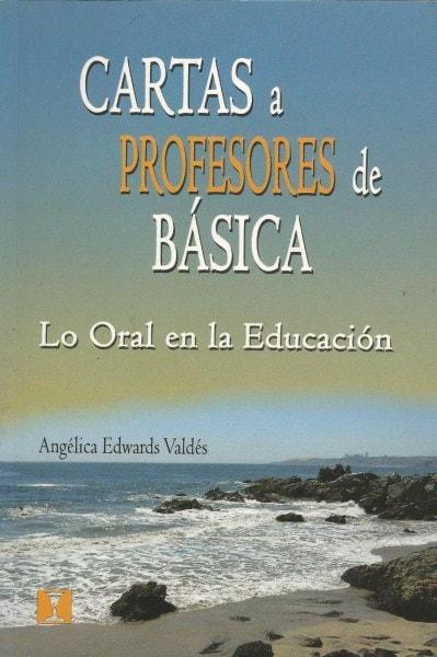 Cartas a profesores de básica - Angélica Edwards Valdés - 9562421066