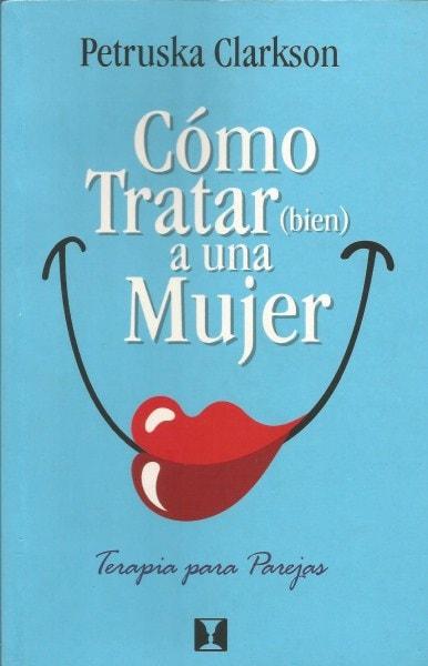 Cómo tratar (bien) a una mujer - Peruska Clarkson - 9562420760