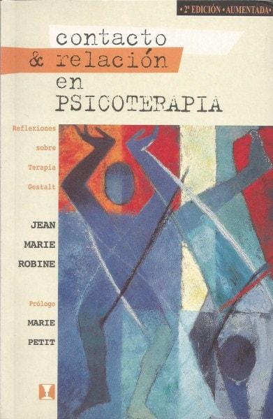 Contacto & relación en psicoterapia - Jean Marie Robine - 9562420612