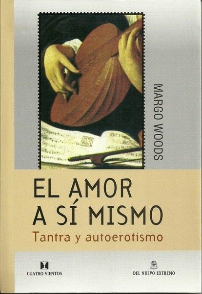 El amor a sí mismo. Tantra y autoerotismo - Margo Woods - 9871068832