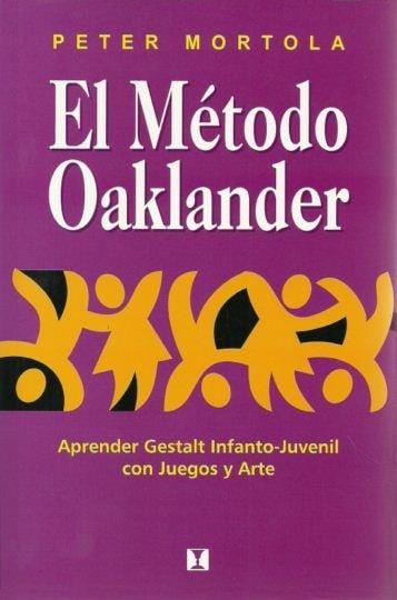 El método oaklander aprender gestalt infanto-juvenil con juegos y arte - Peter Mortola - 9789562421072