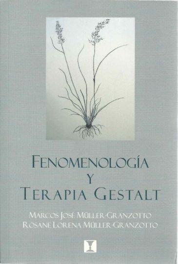 Fenomenología y terapia gestalt - Marcos José Muller - Granzotto - 9562421139