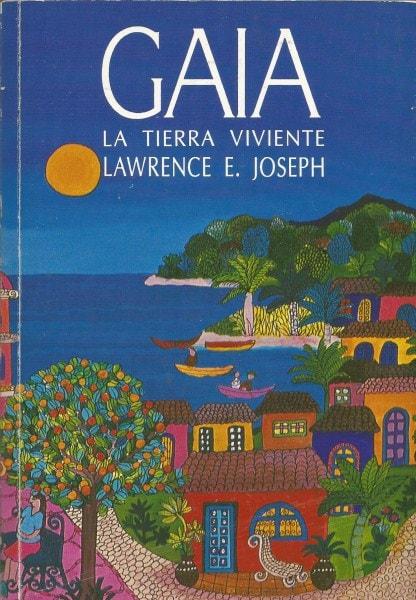 Gaia la tierra viviente - Lawrence E. Joseph - 9562420043