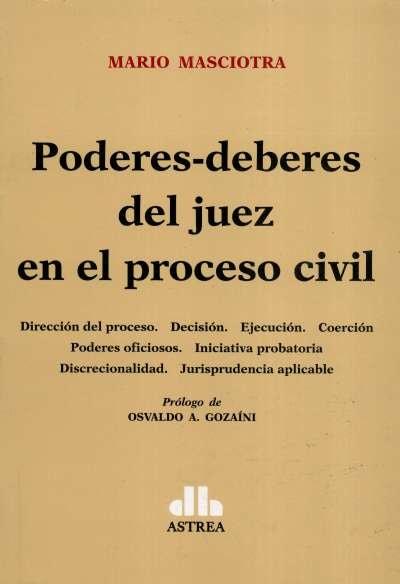 Poderes-deberes del juez en el proceso civil - Mario Masciotra - 9789877060232