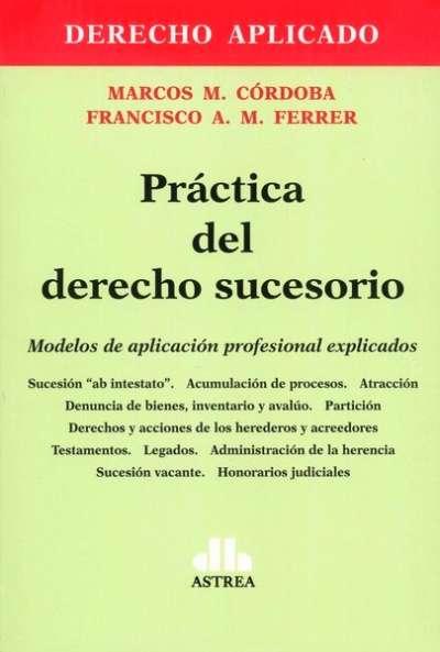Práctica del derecho sucesorio - Marcos Córdoba - 9789877061208
