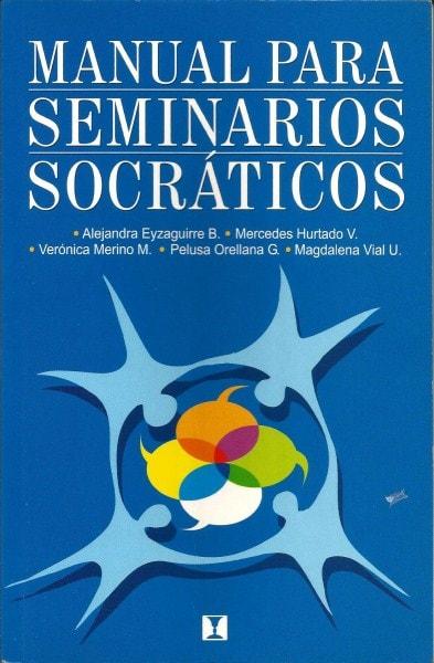 Manual para seminarios socráticos - Alejandra Eyzaguirre B. - 9562420817