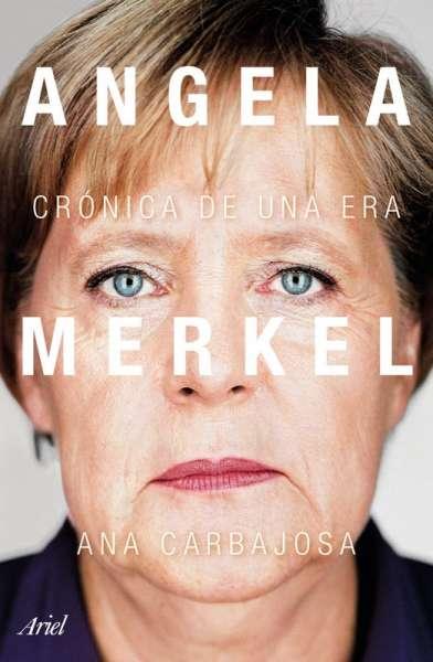 Libro: Angela Merkel | Autor: Ana Carbajosa | Isbn: 9789584297440