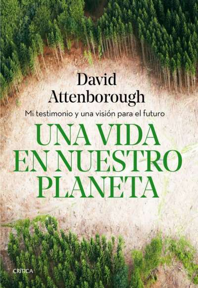 Libro: Una vida en nuestro planeta | Autor: David Attenborough | Isbn: 9789584297402