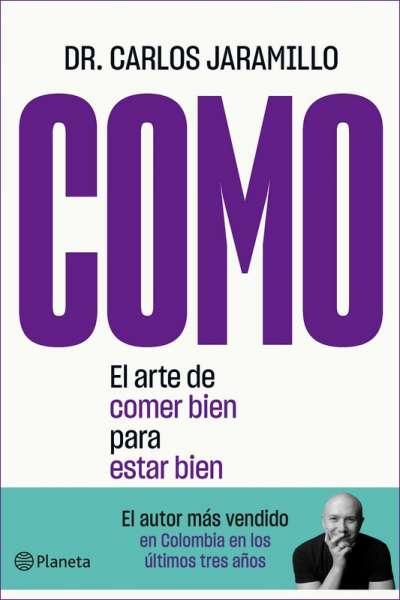 Libro: COMO   Autor: Dr. Carlos Jaramillo   Isbn: 9789584297464