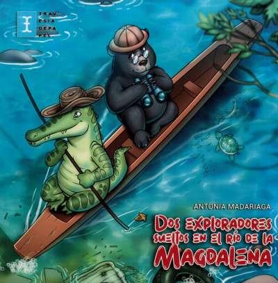 Dos exploradores sueltos en el río de la Magdalena