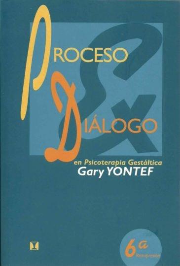Proceso & diálogo en psicoterapia gestáltica  - Gary Yontef - 9562420329