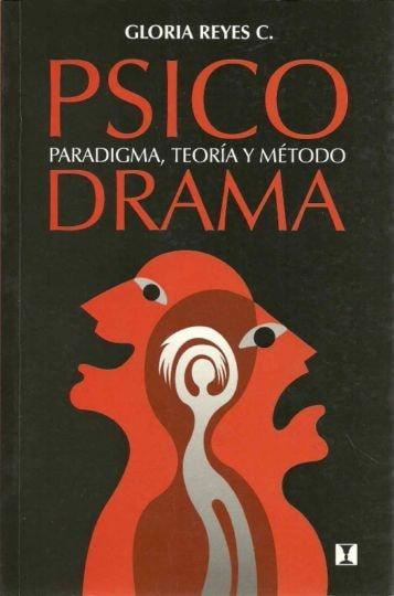 Psicodrama. Paradigma, teoría y método - Gloria Reyes C. - 9562420965