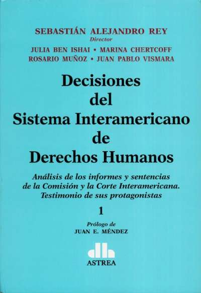 Decisiones del Sistema Interamericano de Derechos Humanos Tomo I - II