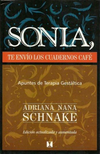 Sonia,te envío los cuadernos café - Adriana Nana Schnake - 9562420841