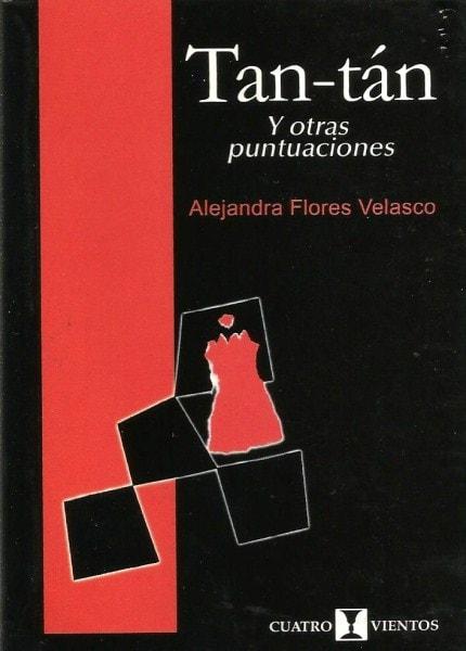 Tan-tán y otras puntuaciones - Alejandra Flores Velasco - 9562420973
