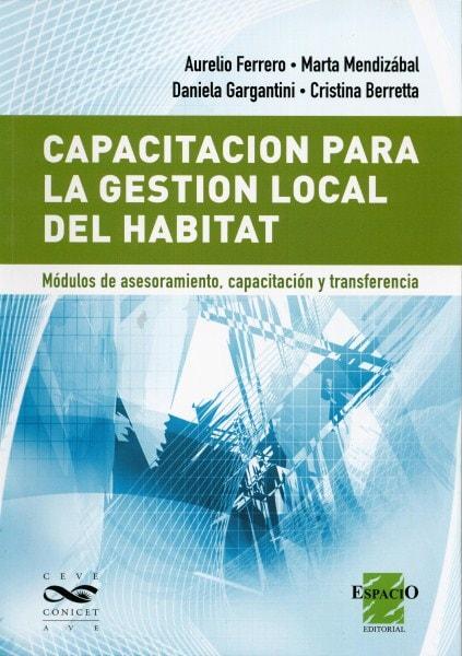 Capacitación para la gestión local del habitat. Módulos de asesoramiento, capacitación y transferencia - Aurelio Ferrero - 9789508023193