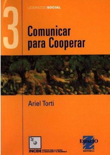 Comunicar para cooperar. Colección liderazgo social N°3 - Ariel Torti - 9508022299