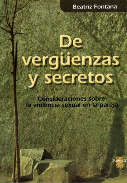De vergüenzas y secretos. Consideraciones sobre la violencia sexual en la pareja - Beatriz Fontana - 950802190X